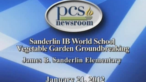 Thumbnail for entry PCS News Clips- Sanderlin IB World School Veggie Garden- 2/2/12