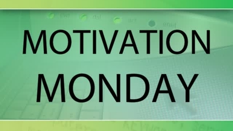 Thumbnail for entry Motivation Monday
