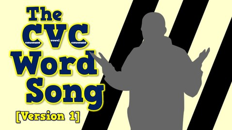 Thumbnail for entry The CVC Word Song (Version 1)