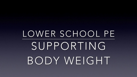 Thumbnail for entry PE Lesson - body weight support