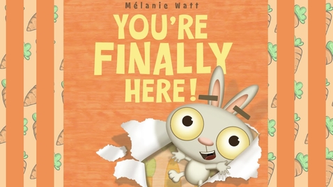 Thumbnail for entry You're Finally Here!   Read Aloud
