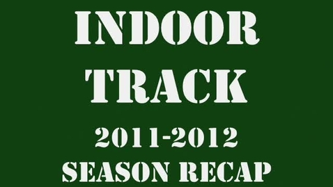 Thumbnail for entry Indoor Track 2011-2012