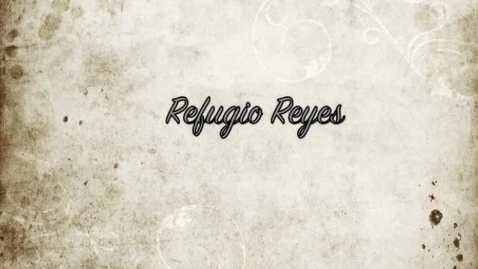 Thumbnail for entry Refugio Reyes