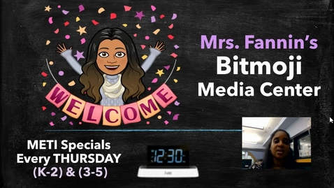 Thumbnail for entry Wk 6 - Thursday METI Specials - Mrs. Fannin's Bitmoji Media Center
