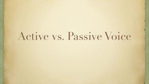 Thumbnail for entry Active vs Passive Voice
