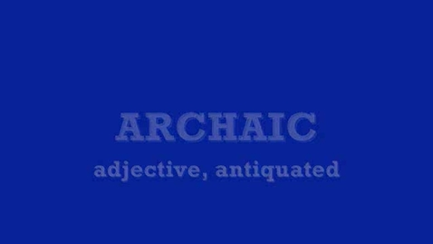Thumbnail for entry archaic