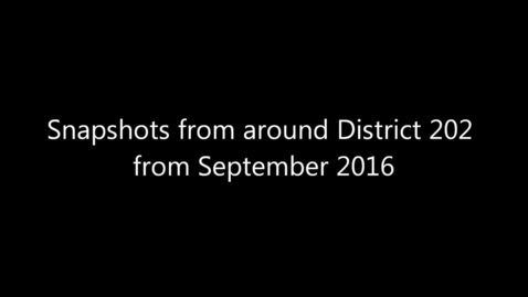 Thumbnail for entry Snapshots from around District 202 from September 2016