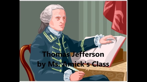 Thumbnail for entry Amick's Class Thomas Jefferson