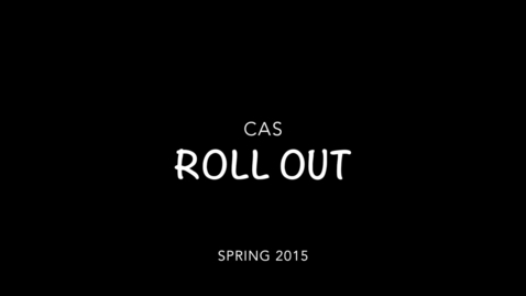 Thumbnail for entry CAS Spring 2015 Roll Out Video