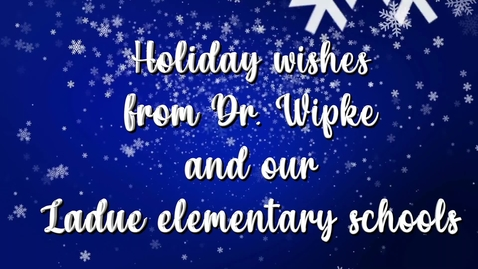 Thumbnail for entry Dr. Jim Wipke Ladue Holiday Message 2020