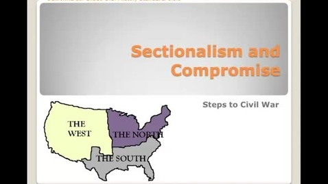 Thumbnail for entry Sectionalism and Compromise