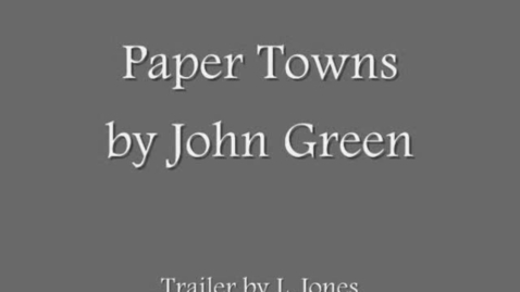 Thumbnail for entry Paper Towns Book Trailer