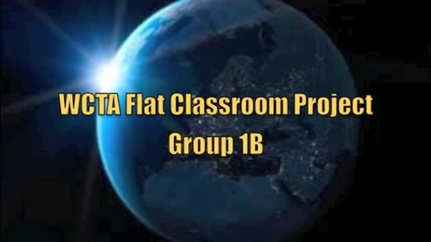 Thumbnail for entry WCTA Flat Classroom Project Group 1B