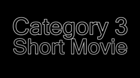 Thumbnail for entry Category 03 - Short Movie
