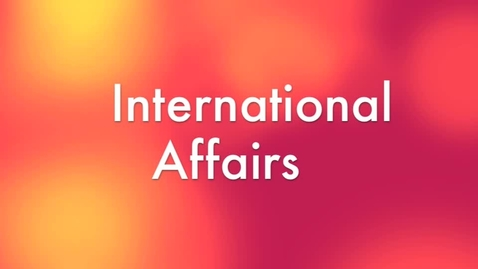 Thumbnail for entry International Affairs