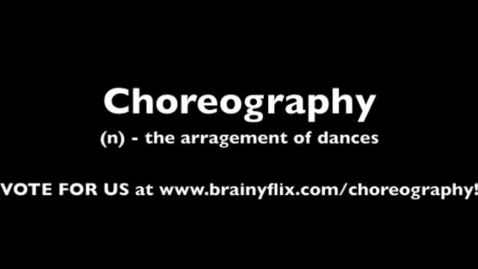 Thumbnail for entry Choreography-BrainyFlix.com Vocab Contest