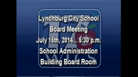 Thumbnail for entry LCS Board Meeting July 15th, 2014