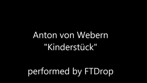 Thumbnail for entry Anton Webern - Kinderstück (12 tone music, serial music, serialism)