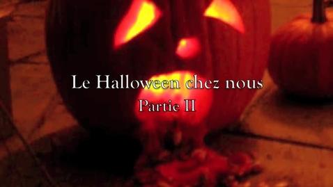 Thumbnail for entry Le Halloween chez nous, Part II