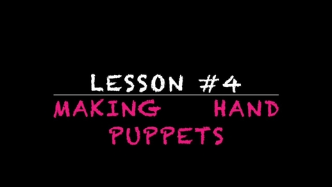 Thumbnail for entry K-2 making handpuppets - Lesson #4