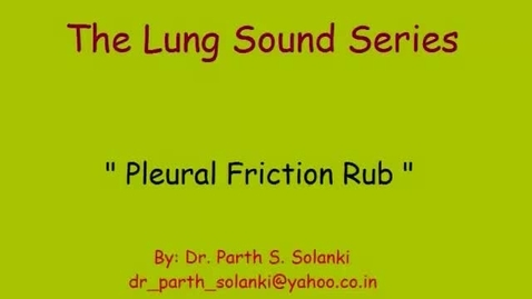 Thumbnail for entry Breathing Sounds-Pleural Friction Rub