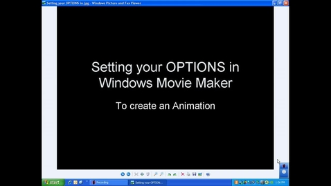 Thumbnail for entry Animation VID 2: Setting OPTIONS in Windows Movie Maker