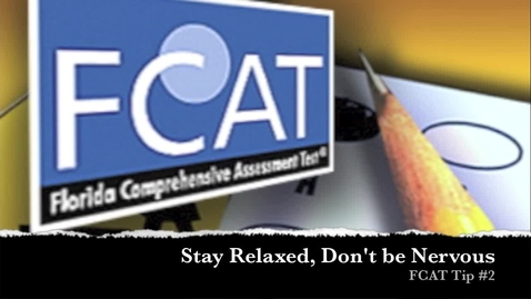Thumbnail for entry FCAT Tip #2 Stay Relaxed