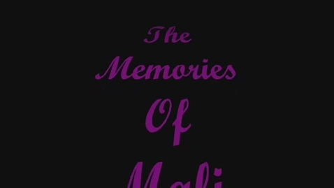 Thumbnail for entry The Memories of Mali