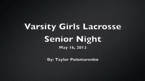 Thumbnail for entry Varsity Girls Lacrosse Senior Night