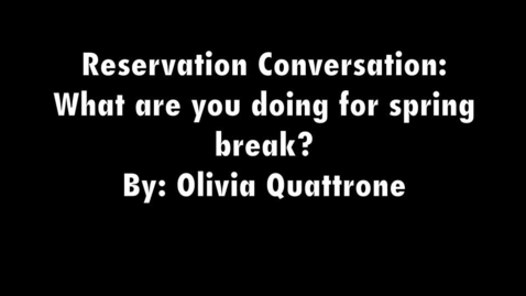 Thumbnail for entry Reservation Conversation: What are you doing for spring break?