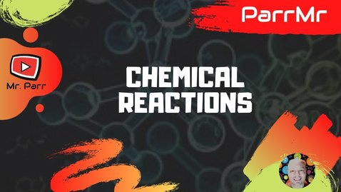 Thumbnail for entry Chemical Reactions Song