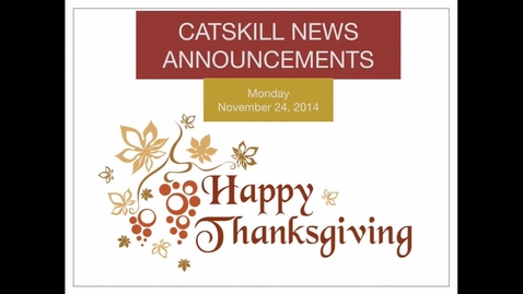 Thumbnail for entry Catskill News Announcements 11.24.14