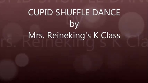 Thumbnail for entry Mrs. Reineking's Kindergarten: Cupid Shuffle Dance