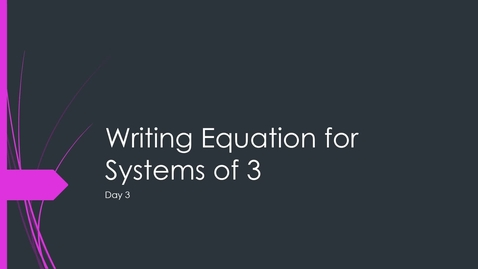 Thumbnail for entry VIDEO 1.6 Linear Systems Day 3 Writing Equation for Systems of 3