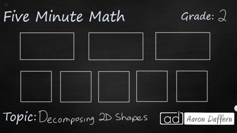 Thumbnail for entry 2nd Grade Math Decomposing 2D Shapes