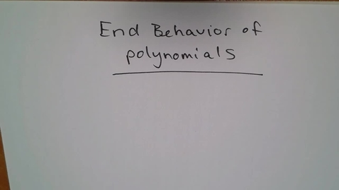 Thumbnail for entry Adv Mth - End Behavior of Polynomials