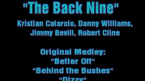 Thumbnail for entry THE BACK NINE - Orginal Medley 2013 Talent Show