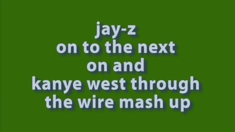 Thumbnail for entry On To the Next & Through The Wire mashup