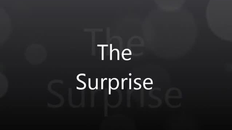Thumbnail for entry The Surprise