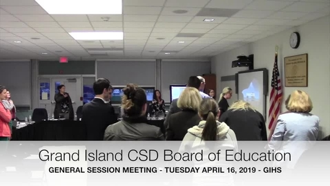 Thumbnail for entry Grand Island CSD Board of Education 4-16-2019 Meeting