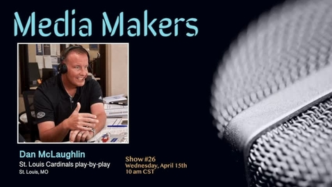Thumbnail for entry Media Makers show #26 - Dan McLaughlin