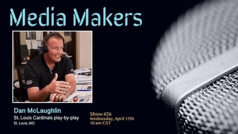 Thumbnail for entry Media Makers show #26 - Dan McLaughlin