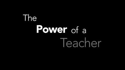 Thumbnail for entry Power of a Teacher