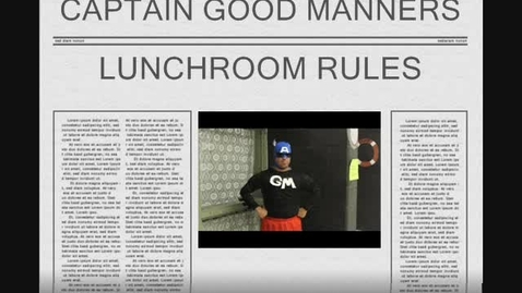 Thumbnail for entry Lunchroom rules with captain good manners