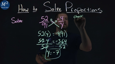 Thumbnail for entry How to Solve Proportions | Solve 52/91=-4/y | Part 3 of 3 | Minute Math