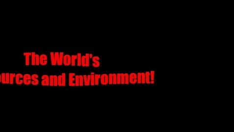 Thumbnail for entry The World's Resources