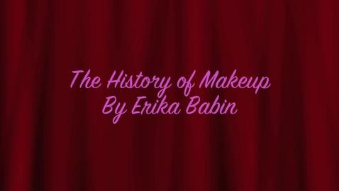 Thumbnail for entry Erika B-The History of Makeup