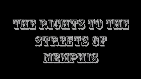 Thumbnail for entry The Rights to the Streets of Memphis