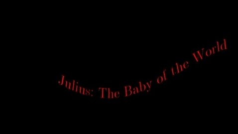 Thumbnail for entry Julius Baby of the World