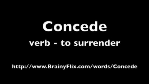 Thumbnail for entry concede - BrainyFlix.com Vocab Contest